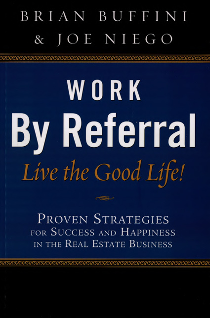 Work by Referral - Book Containing Strategies for the Real Estate Business